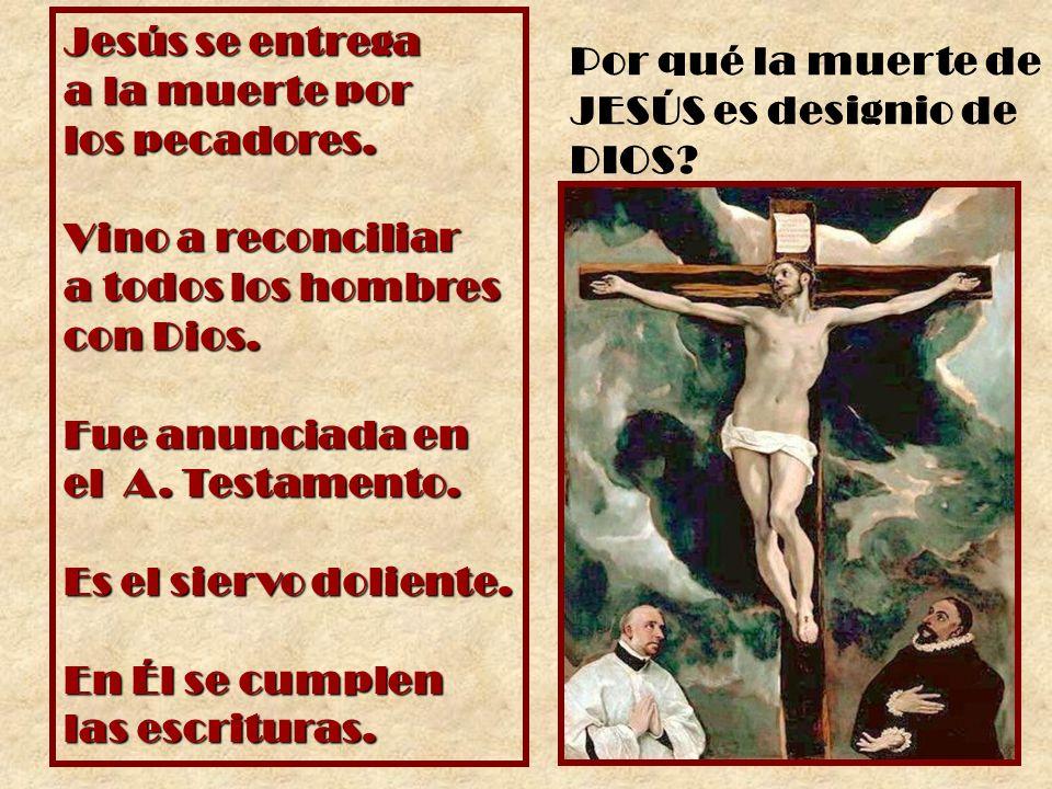 Jesús se entrega a la muerte por los pecadores.
