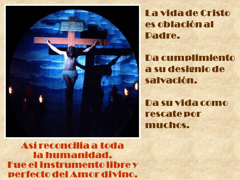 La vida de Cristo es oblación al Padre.