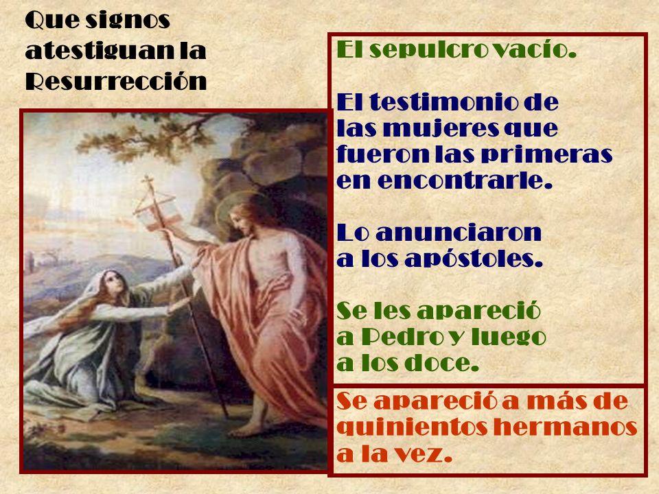 Que signos atestiguan la Resurrección