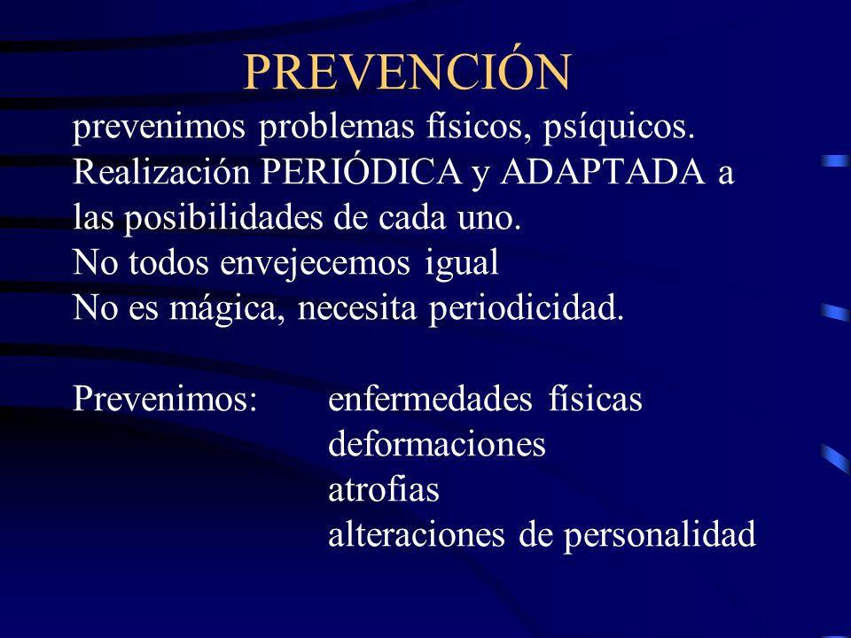 PREVENCIÓN prevenimos problemas físicos, psíquicos