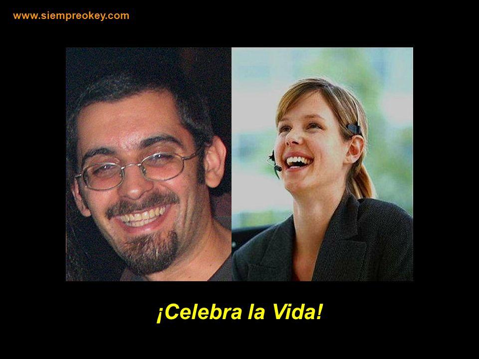 www.siempreokey.com ¡Celebra la Vida!
