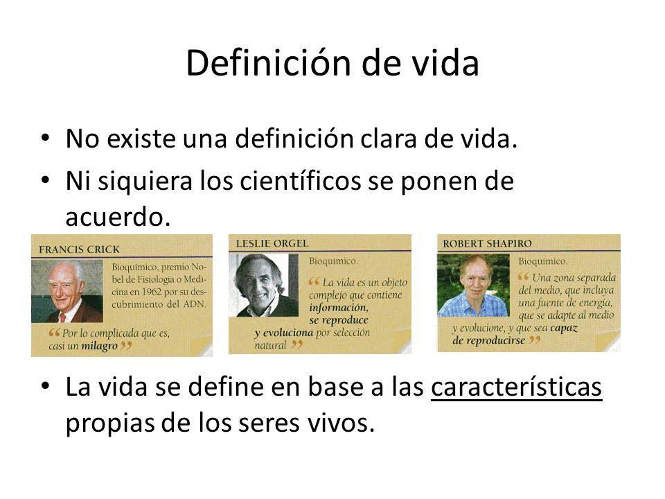 Definición de vida No existe una definición clara de vida.