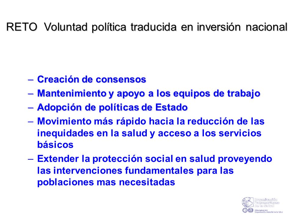 RETO Voluntad política traducida en inversión nacional