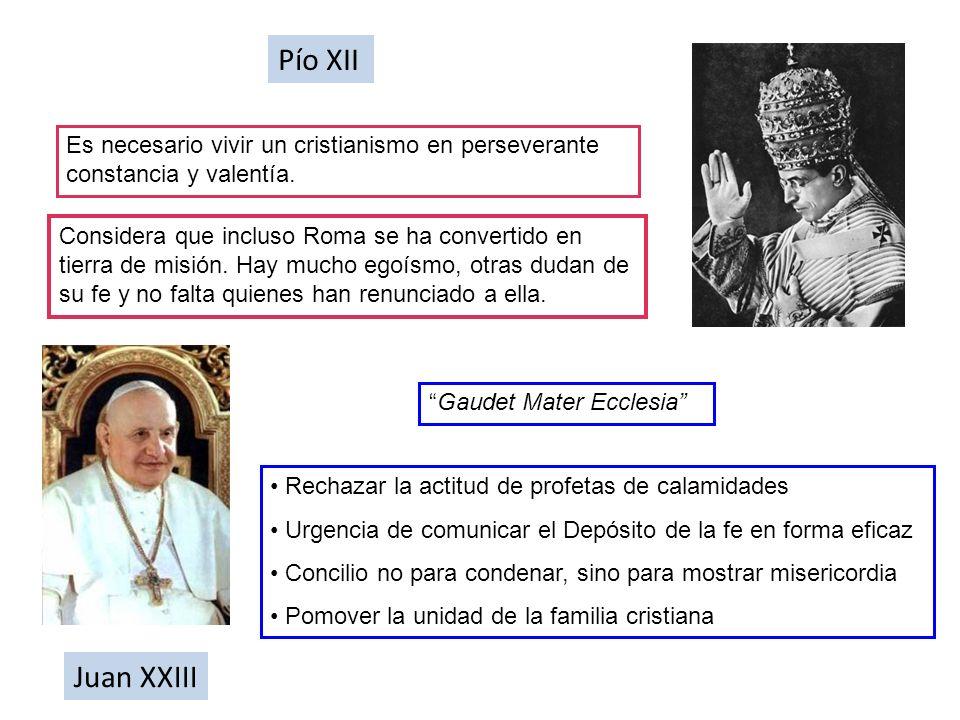 Pío XII Es necesario vivir un cristianismo en perseverante constancia y valentía.