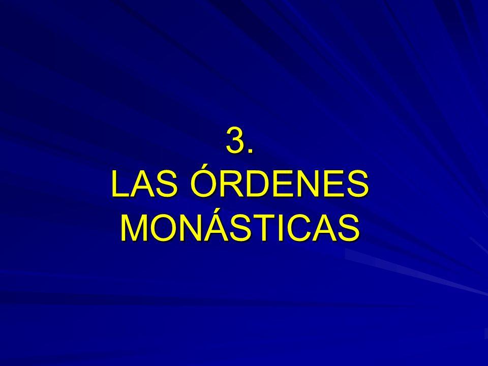 3. LAS ÓRDENES MONÁSTICAS