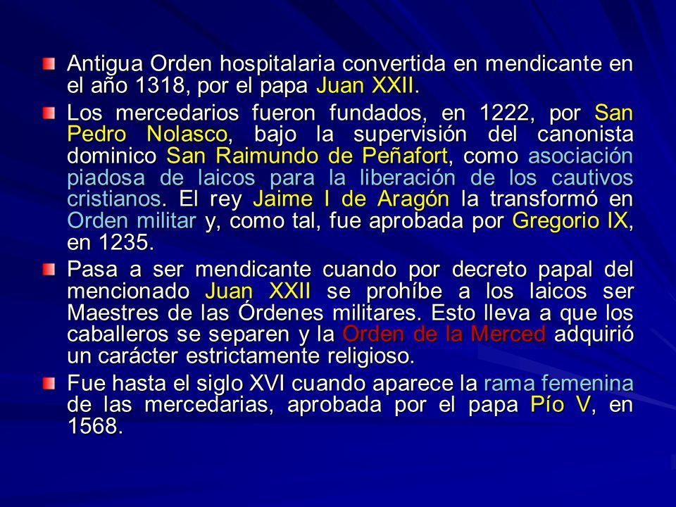 Antigua Orden hospitalaria convertida en mendicante en el año 1318, por el papa Juan XXII.