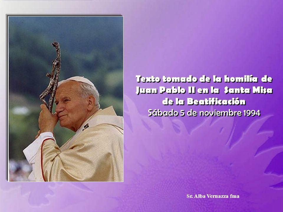 Texto tomado de la homilía de Juan Pablo II en la Santa Misa de la Beatificación Sábado 5 de noviembre 1994