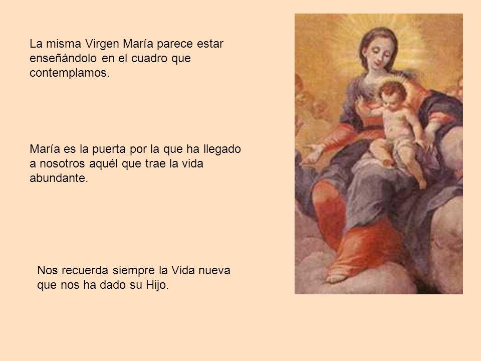 La misma Virgen María parece estar enseñándolo en el cuadro que contemplamos.