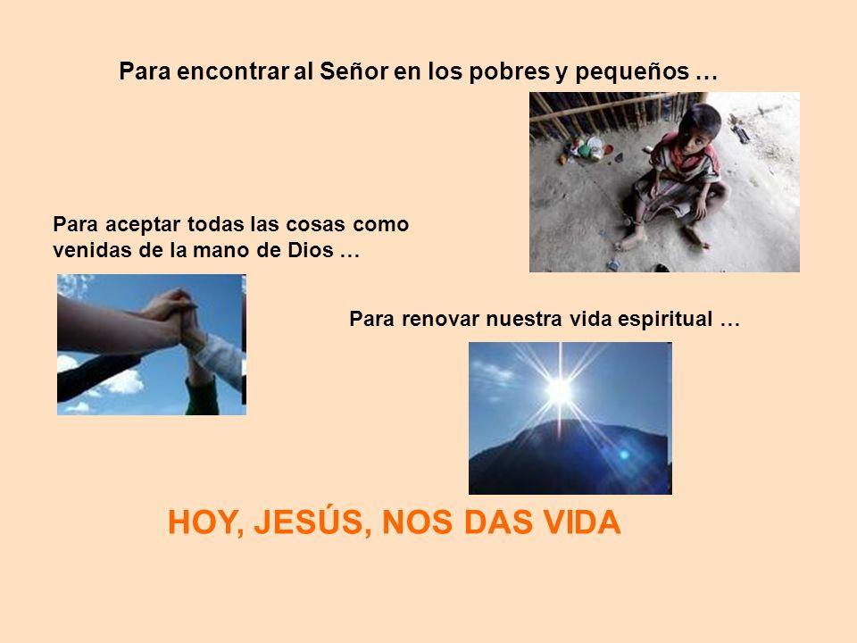 Para encontrar al Señor en los pobres y pequeños …