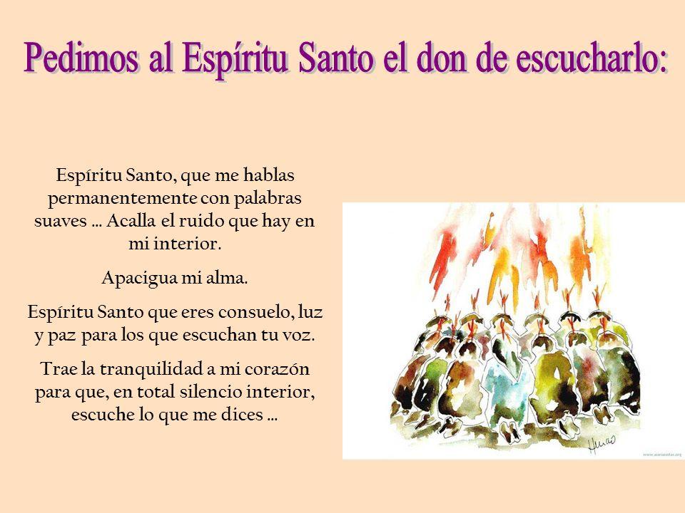 Pedimos al Espíritu Santo el don de escucharlo: