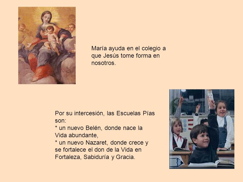 María ayuda en el colegio a que Jesús tome forma en nosotros.