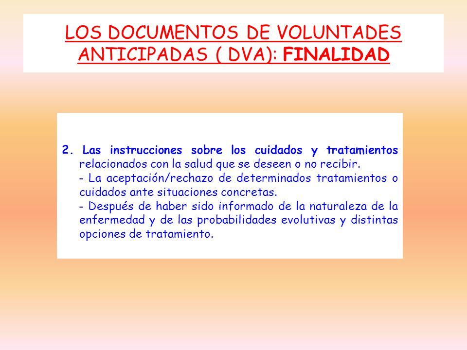 LOS DOCUMENTOS DE VOLUNTADES ANTICIPADAS ( DVA): FINALIDAD