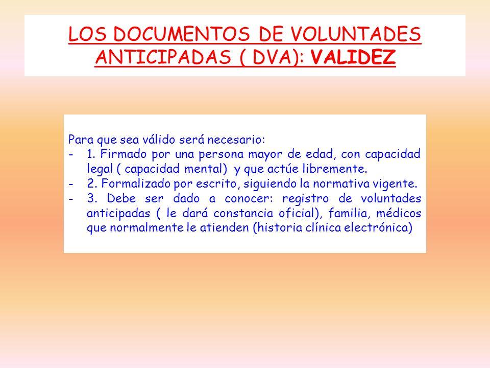 LOS DOCUMENTOS DE VOLUNTADES ANTICIPADAS ( DVA): VALIDEZ