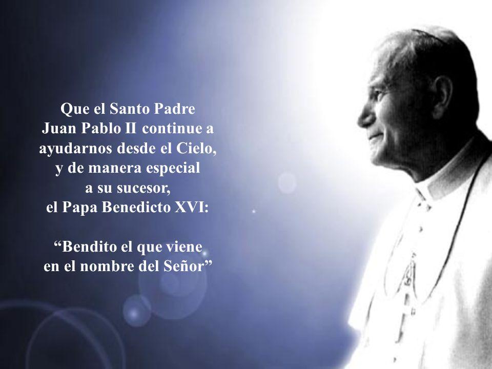 Juan Pablo II continue a ayudarnos desde el Cielo,