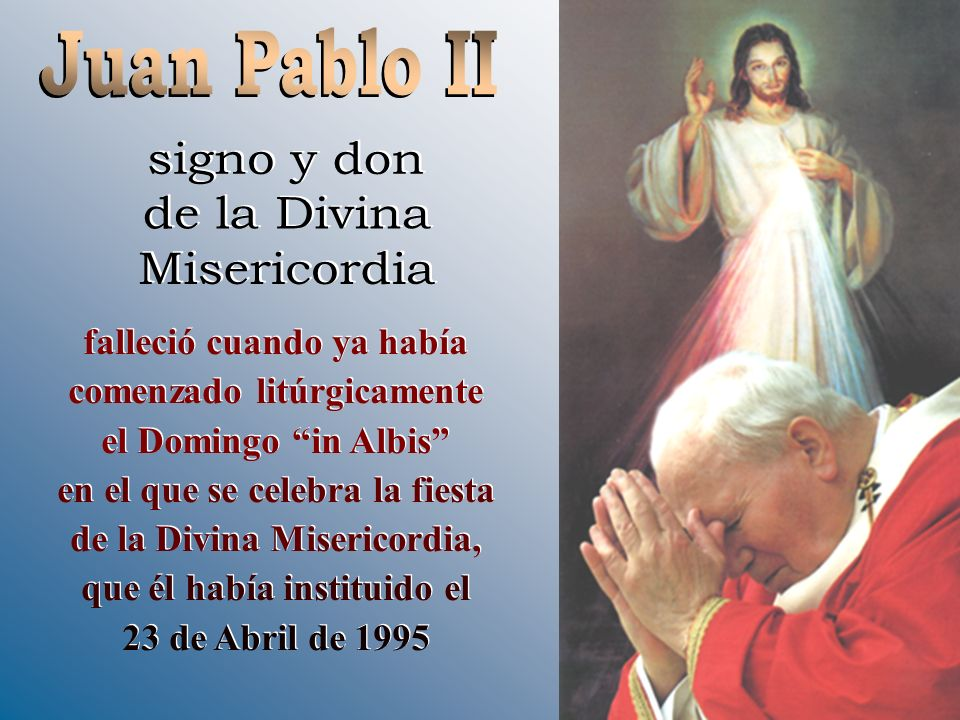 Juan Pablo II signo y don de la Divina Misericordia
