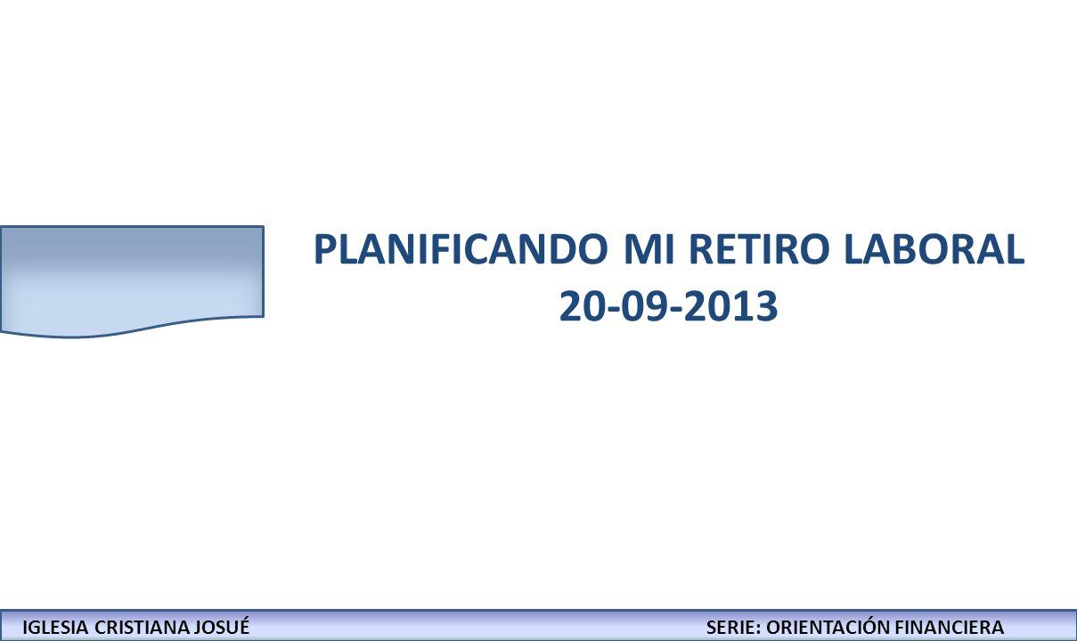PLANIFICANDO MI RETIRO LABORAL 20-09-2013