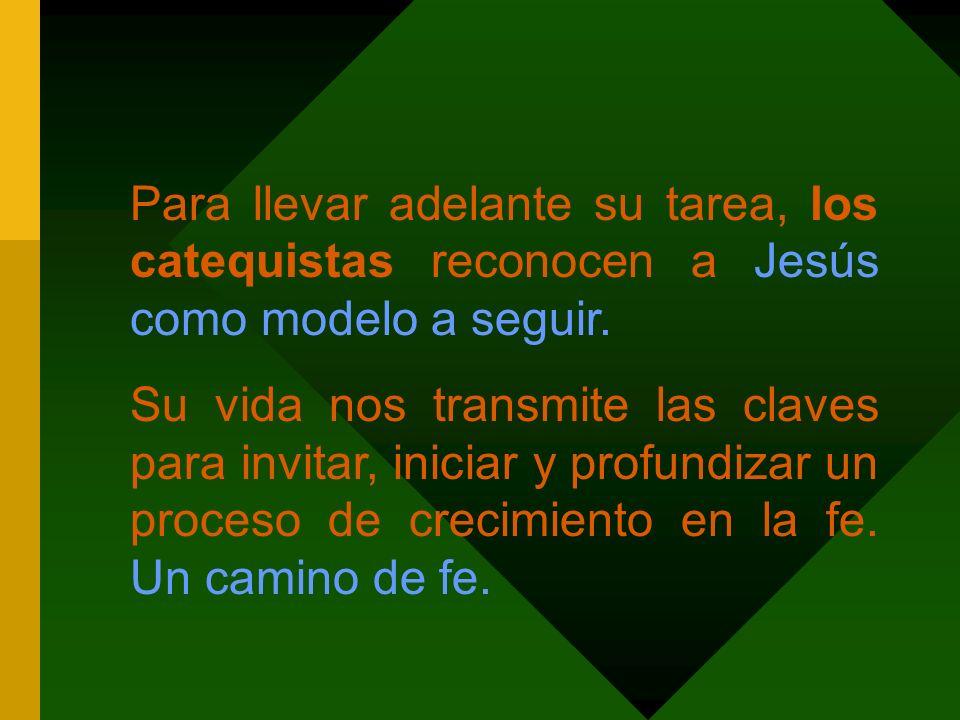 Para llevar adelante su tarea, los catequistas reconocen a Jesús como modelo a seguir.