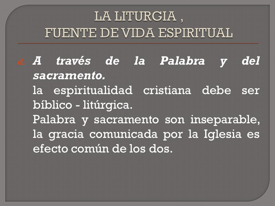 LA LITURGIA , FUENTE DE VIDA ESPIRITUAL