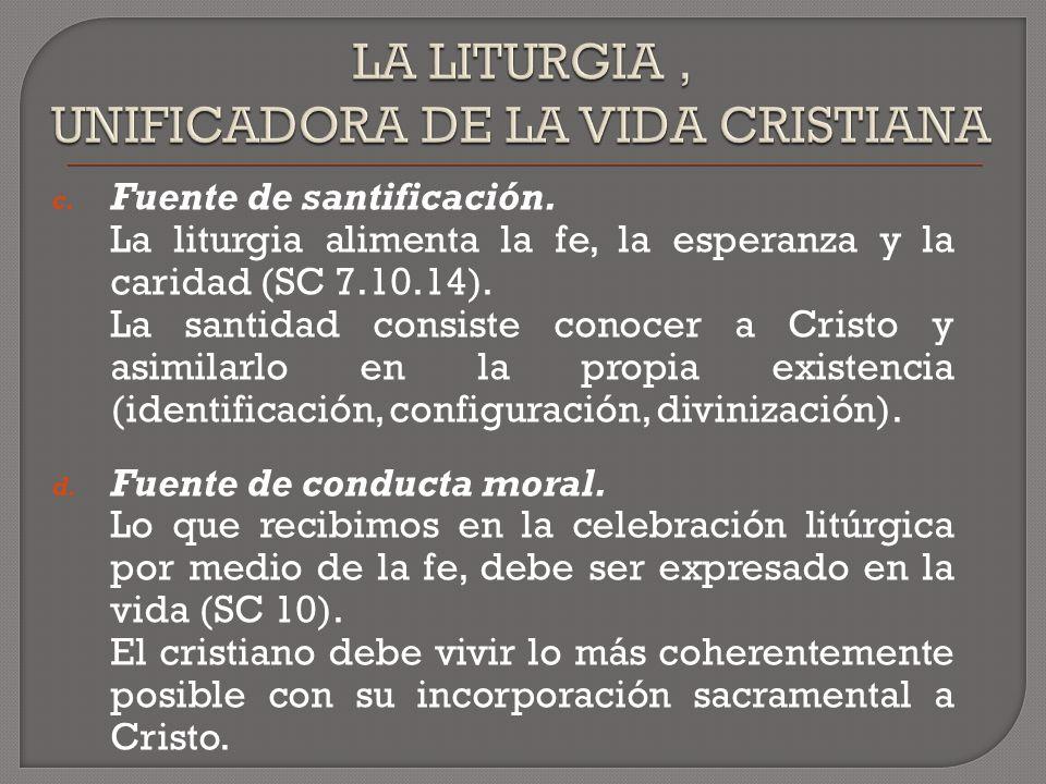 LA LITURGIA , UNIFICADORA DE LA VIDA CRISTIANA