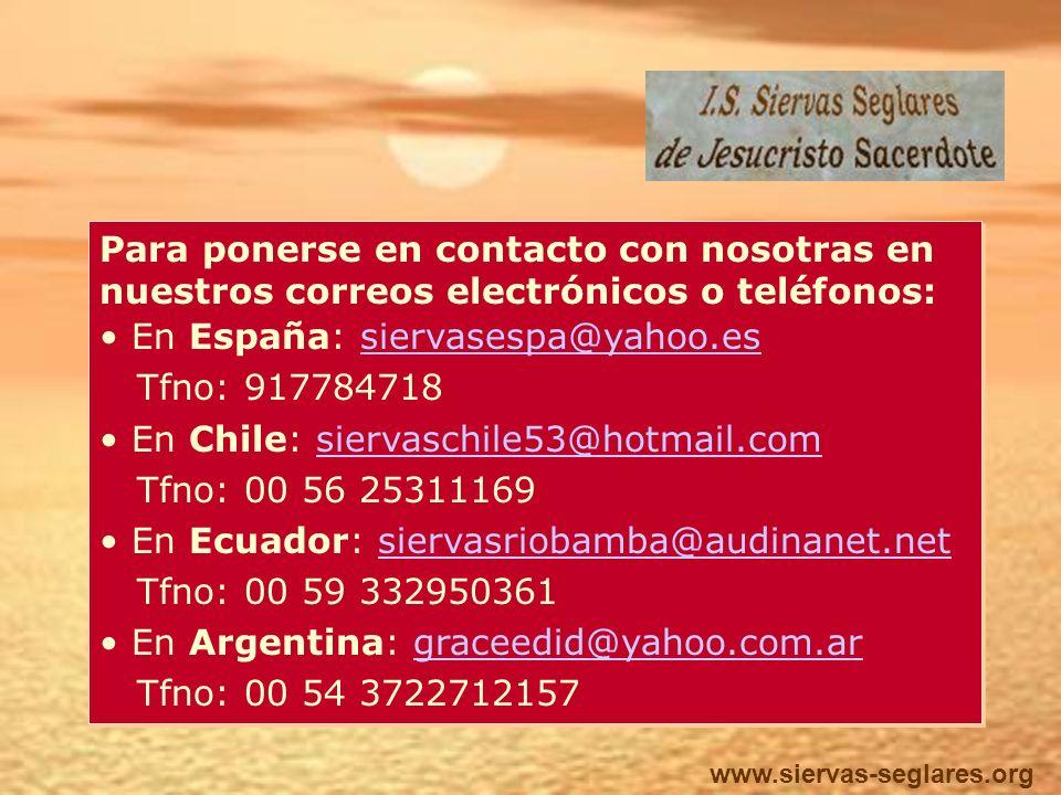 En España: siervasespa@yahoo.es Tfno: 917784718