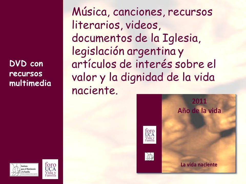 Música, canciones, recursos literarios, videos, documentos de la Iglesia, legislación argentina y artículos de interés sobre el valor y la dignidad de la vida naciente.