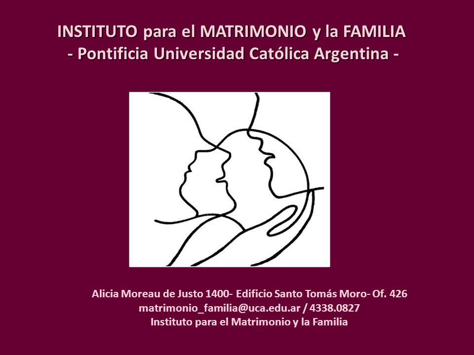 INSTITUTO para el MATRIMONIO y la FAMILIA - Pontificia Universidad Católica Argentina -