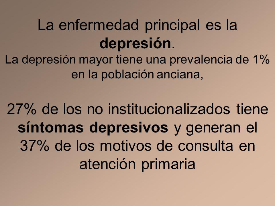 La enfermedad principal es la depresión
