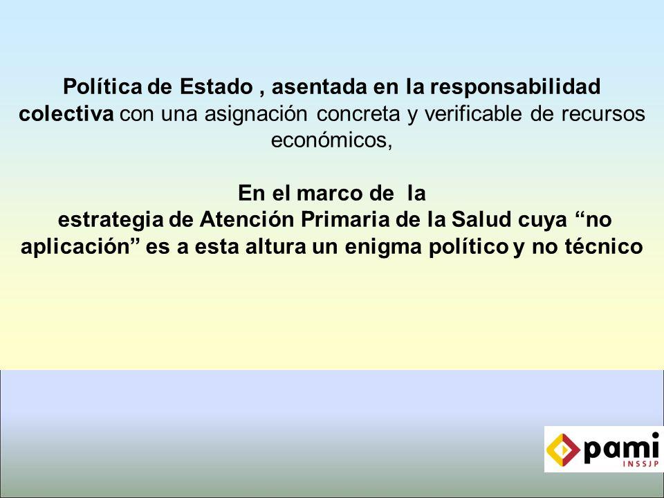 Política de Estado , asentada en la responsabilidad