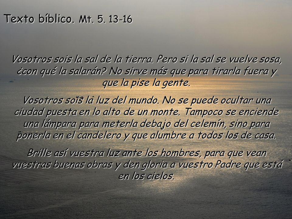 Texto bíblico. Mt. 5. 13-16