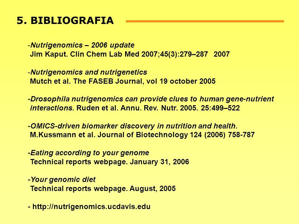 5. BIBLIOGRAFIA Nutrigenomics – 2006 update