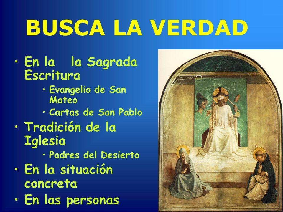 BUSCA LA VERDAD En la la Sagrada Escritura Tradición de la Iglesia