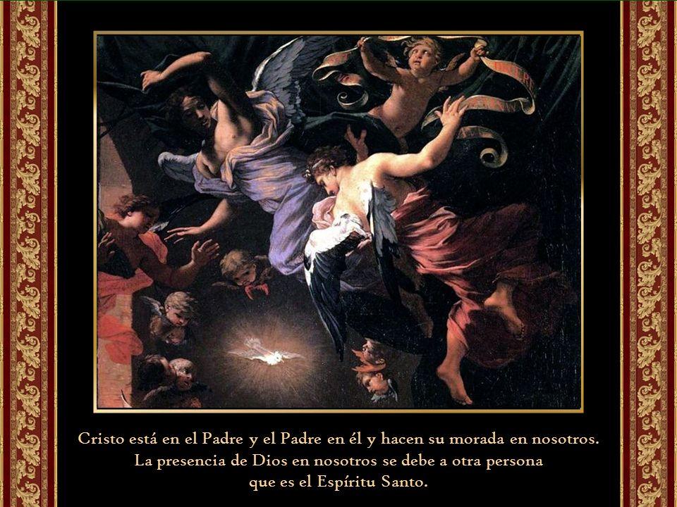 La presencia de Dios en nosotros se debe a otra persona