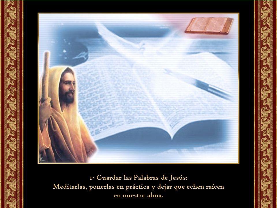 1- Guardar las Palabras de Jesús: