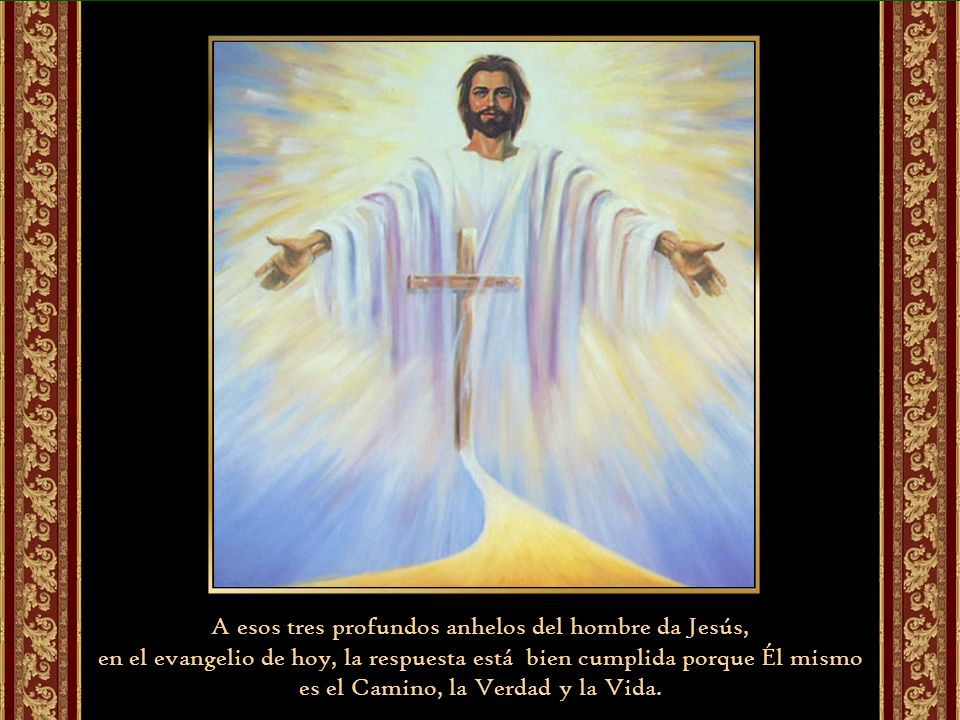 A esos tres profundos anhelos del hombre da Jesús,