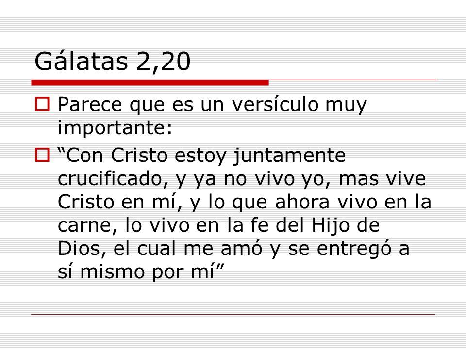 Gálatas 2,20 Parece que es un versículo muy importante: