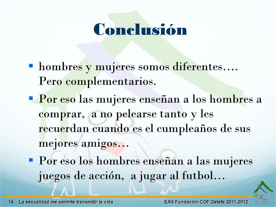 Conclusión hombres y mujeres somos diferentes…. Pero complementarios.