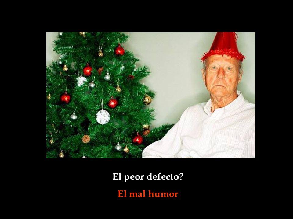 El peor defecto El mal humor