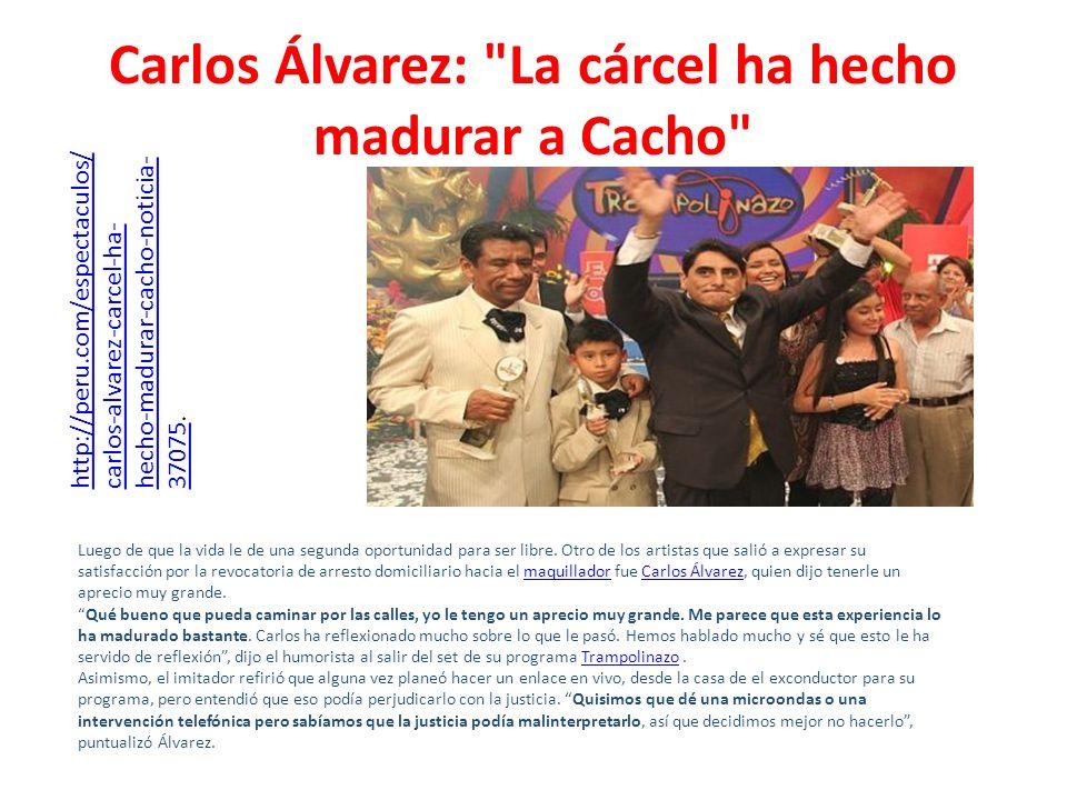 Carlos Álvarez: La cárcel ha hecho madurar a Cacho
