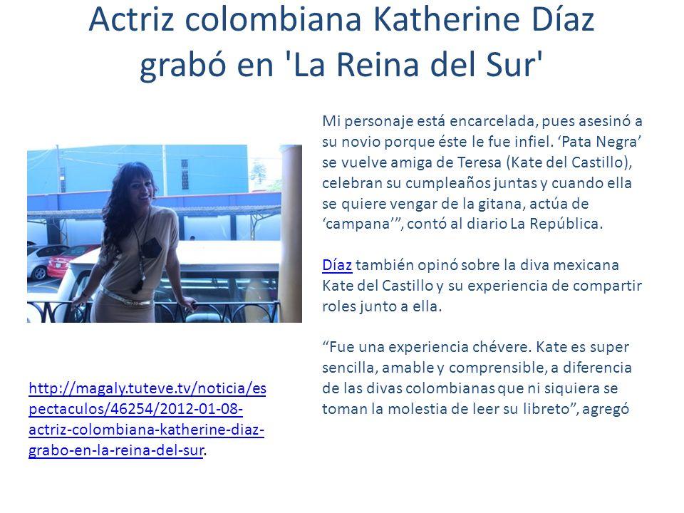 Actriz colombiana Katherine Díaz grabó en La Reina del Sur