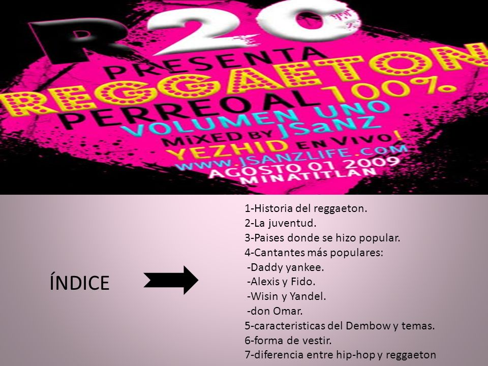 ÍNDICE 1-Historia del reggaeton. 2-La juventud.