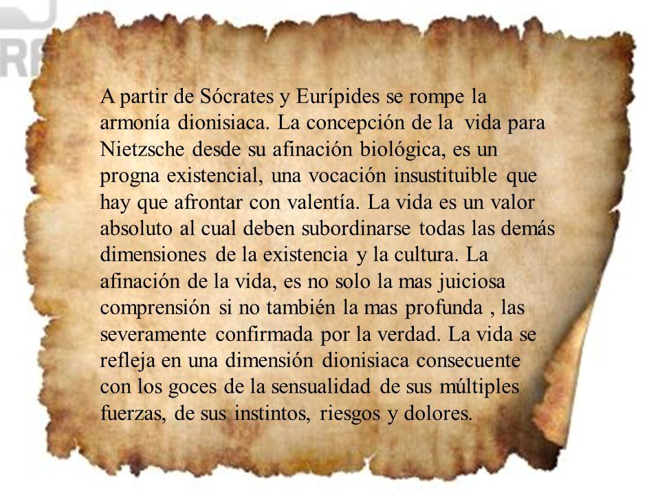 A partir de Sócrates y Eurípides se rompe la armonía dionisiaca