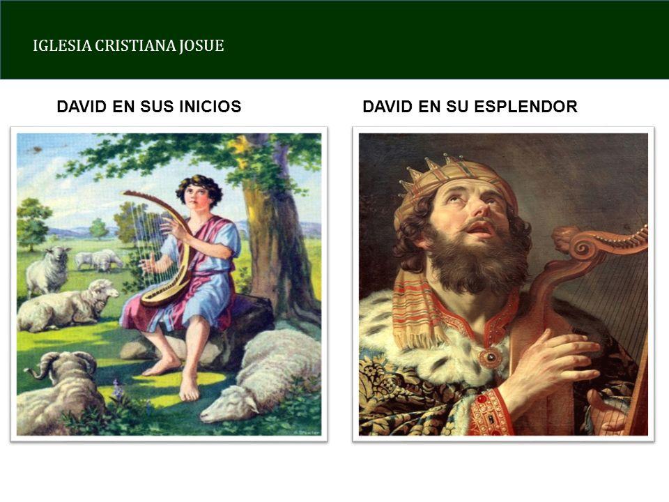 DAVID EN SUS INICIOS DAVID EN SU ESPLENDOR