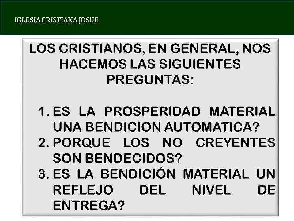 LOS CRISTIANOS, EN GENERAL, NOS HACEMOS LAS SIGUIENTES PREGUNTAS: