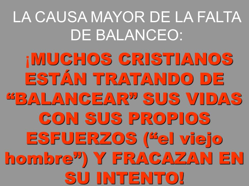 LA CAUSA MAYOR DE LA FALTA DE BALANCEO: