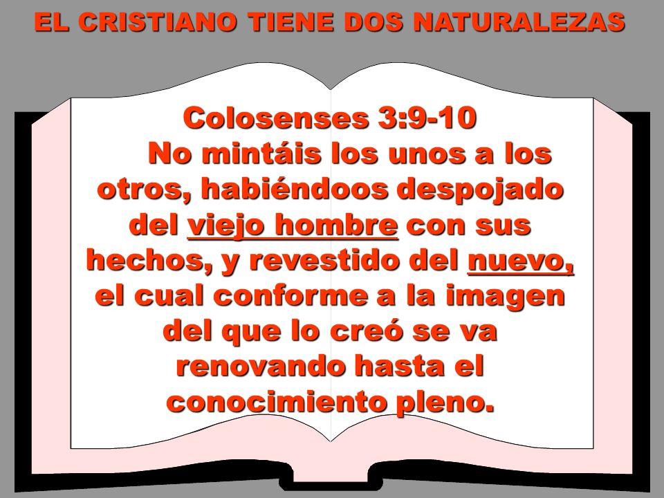 EL CRISTIANO TIENE DOS NATURALEZAS