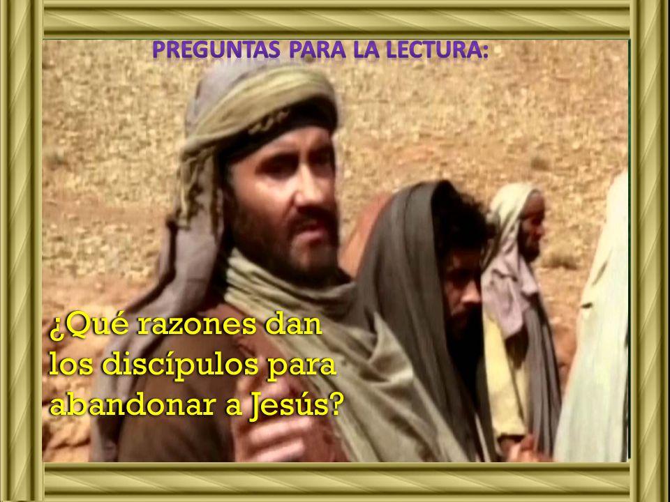 ¿Qué razones dan los discípulos para abandonar a Jesús