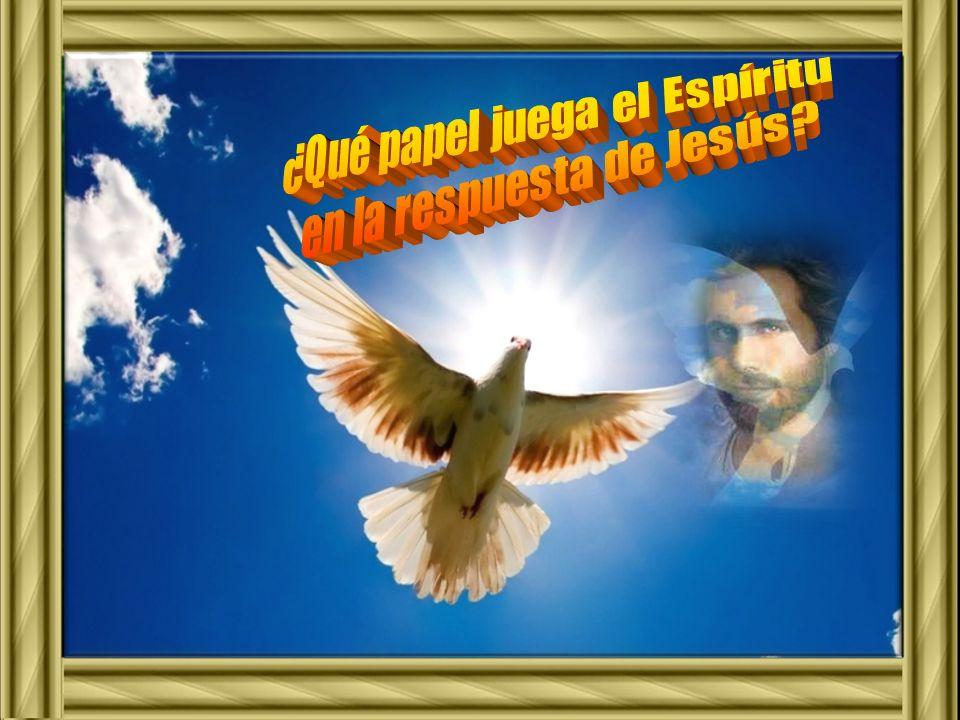 ¿Qué papel juega el Espíritu en la respuesta de Jesús