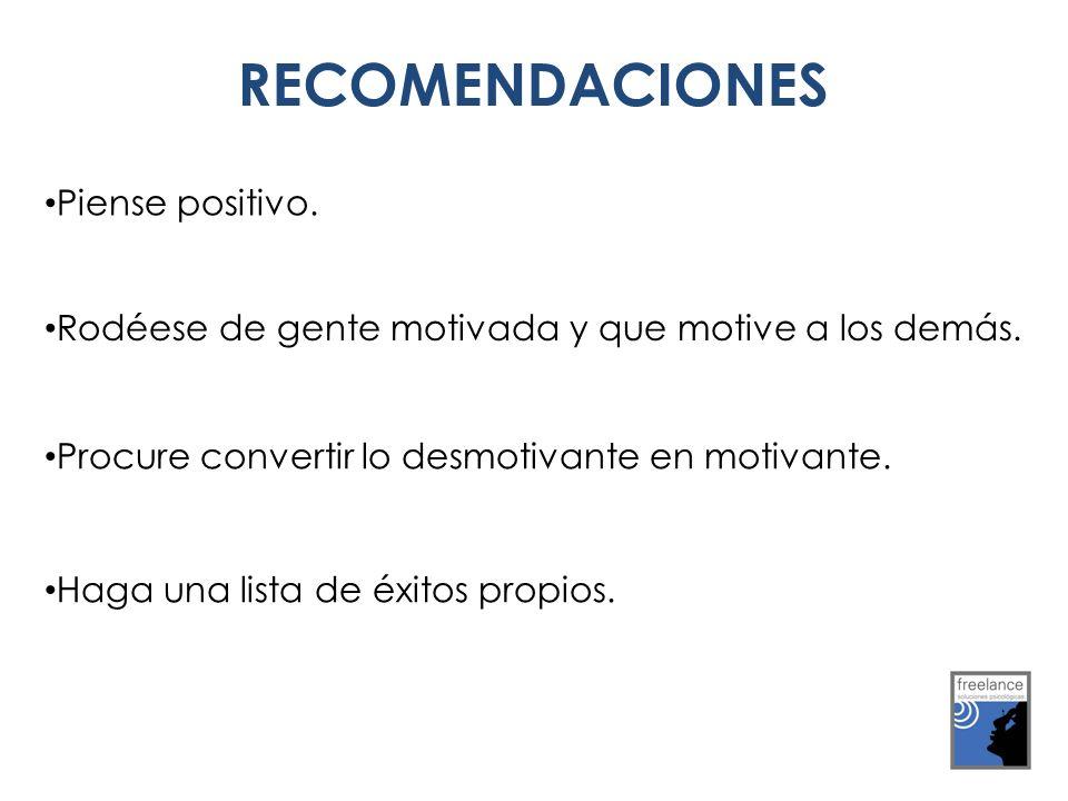 RECOMENDACIONES Piense positivo.