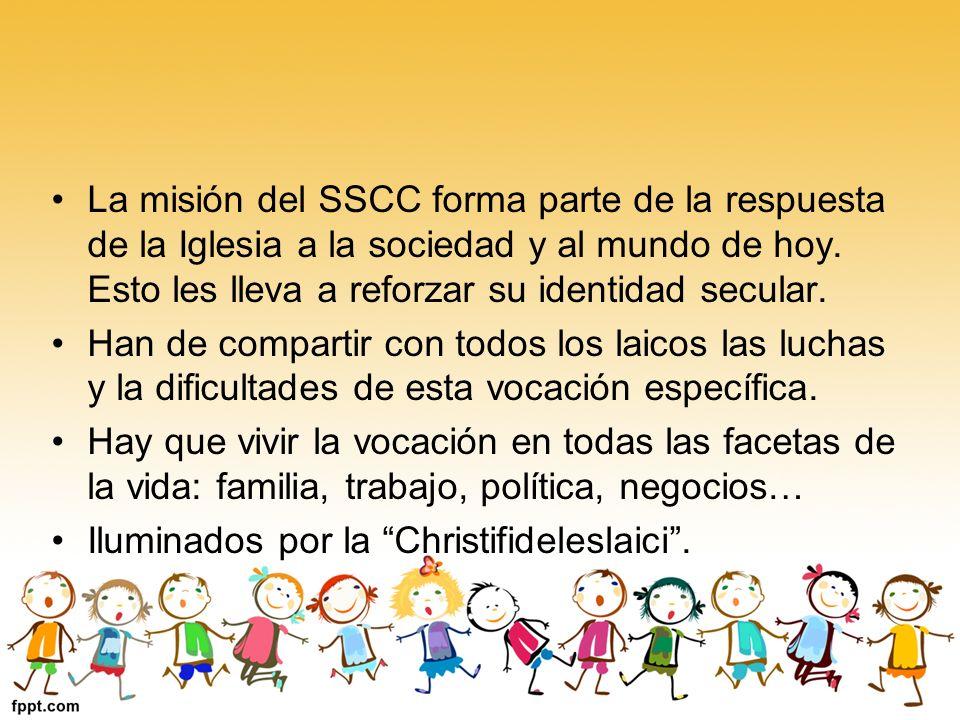 La misión del SSCC forma parte de la respuesta de la Iglesia a la sociedad y al mundo de hoy. Esto les lleva a reforzar su identidad secular.