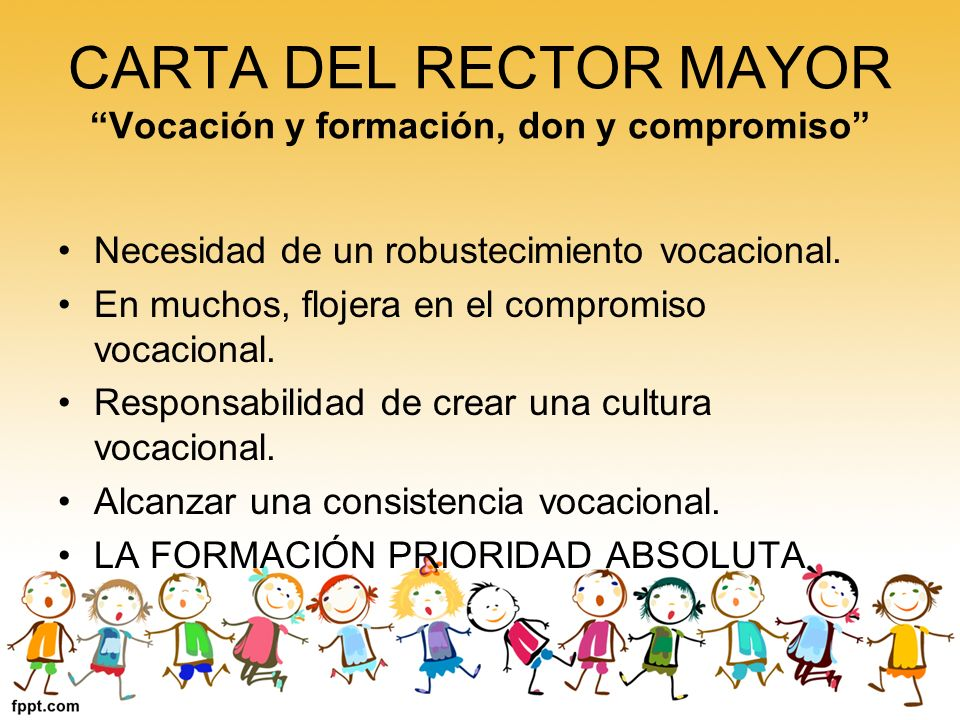 CARTA DEL RECTOR MAYOR Vocación y formación, don y compromiso